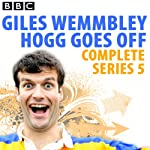 Giles Wemmbley Hogg Goes Off: Complete Series 5 | Marcus Brigstocke