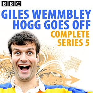 Giles Wemmbley Hogg Goes Off: Complete Series 5 Radio/TV