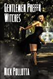 Gentlemen Prefer Witches: A Fantasy Novel By Nick Pollotta (1771150300) by Pollotta, Nick