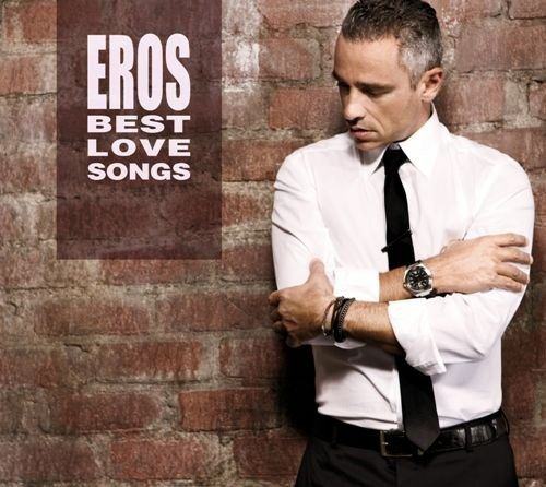 Eros Ramazzotti - Italian Love Songs - Zortam Music