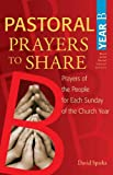 img - for Pastoral Prayers to Share Year B: Prayers of the People for Each Sunday of the Church Year book / textbook / text book