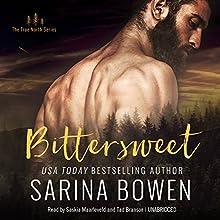 Bittersweet: The True North Series, Book 1 | Livre audio Auteur(s) : Sarina Bowen Narrateur(s) : Saskia Maarleveld, Tad Branson
