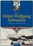 Ritterkreuzträger - Major Heinz-Wolfgang Schnaufer - Der erfolgreichste Nachtjäger aller Zeiten - FLECHSIG Verlag (Flechsig - Geschichte/Zeitgeschichte)