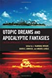 img - for Utopic Dreams and Apocalyptic Fantasies: Critical Approaches to Researching Video Game Play book / textbook / text book
