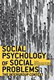 Social Psychology of Social Problems: The Intergroup Context