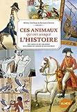 """Afficher """"Ces animaux qui ont marqué l'Histoire"""""""