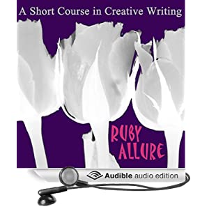 A Short Course In Creative Writing: A compilation of lessons