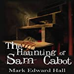 The Haunting of Sam Cabot: A Novel | Mark Edward Hall