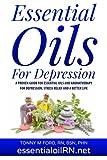 Essential Oils For Depression: Essential Oil Remedies For Stress and Depression (Essential Oils For the Soul)