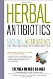 Herbal Antibiotics, 2nd Edition: Natural Alternatives for Treating Drug-resistant Bacteria