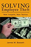 Solving Employee Theft: New Insights, New Tactics