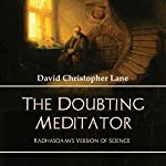 The Doubting Meditator: Radhasoami's Version of Science | David Christopher Lane