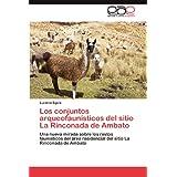 Los conjuntos arqueofaunísticos del sitio La Rinconada de Ambato: Una nueva mirada sobre los restos faunísticos...