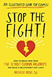 img - for Stop the Fight!: An Illustrated Guide for Couples: How to Break Free from the 12 Most Common Arguments and Build a Relationship That Lasts book / textbook / text book