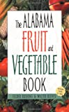 img - for Alabama Fruit and Vegetable Book (Southern Fruit and Vegetable Books) book / textbook / text book