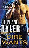 Dire Wants: A Novel of the Eternal Wolf Clan by Stephanie Tyler
