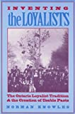 img - for Inventing the Loyalists: The Ontario Loyalist Tradition and the Creation of Usable Pasts (Themes in Canadian Social History) book / textbook / text book