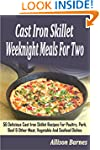 Cast Iron Skillet Weeknight Meals For...
