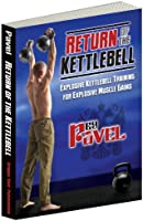 Return of the Kettlebell: Explosive Kettlebell Training for Explosive Muscle Gains (English Edition)