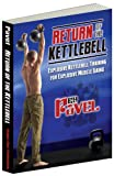 img - for Return of the Kettlebell: Explosive Kettlebell Training for Explosive Muscle Gains book / textbook / text book