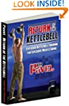 Return of the Kettlebell: Explosive K...