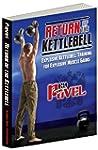 Return of the Kettlebell: Explosive K...