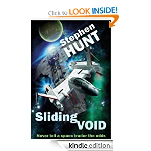 Sliding Void (Novella 1 of the Sliding Void science fiction series) Stephen Hunt