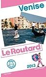 Guide du Routard Venise 2013 par Guide du Routard