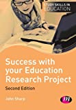 Success with your Education Research Project (Study Skills in Education Series) (0857259474) by Sharp, John