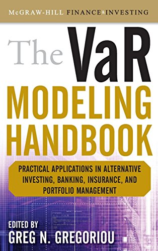 The VaR Modeling Handbook: Practical Applications in Alternative Investing, Banking, Insurance, and Portfolio Management (McGraw-Hill Finance & Investing) (Investment Banking Modeling compare prices)