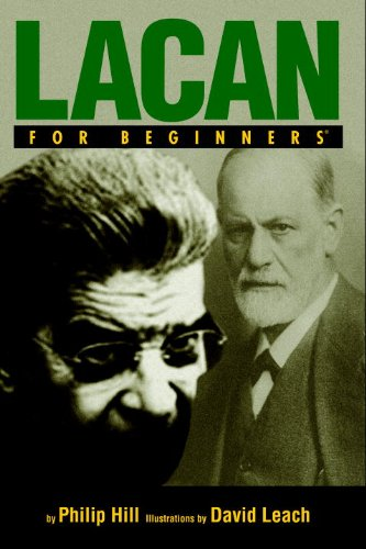 Lacan For Beginners (For Beginners (Steerforth Press)): Philip Hill, David Leach: 9781934389393: Amazon.com: Books