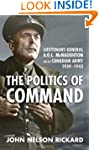 Politics of Command: Lieutenant-Gener...