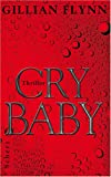 Cry Baby (3502100942) by Gillian Flynn