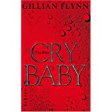 "Cry Baby: Thrillervon ""Gillian Flynn"""