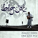 ALMOST DAWN / ONE LOVE PT.2
