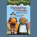 Magic Tree House, Book 27: Thanksgiving on Thursday (       UNABRIDGED) by Mary Pope Osborne Narrated by Mary Pope Osborne