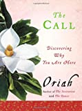 The Call: Discovering Why You Are Here (0061116696) by Oriah