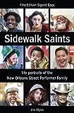 Sidewalk Saints: Life Portraits of the New Orleans Street Performer Family