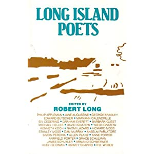 Long Island Poets: An Anthology : Featuring Works by Philip Appleman, Jane Augustine, George Bradley, Edward Butscher, Maryann Calendrille...