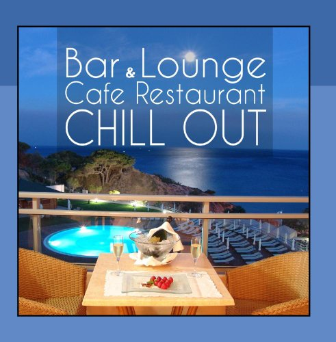Bar and Lounge Cafe Restaurant Chill Out (Restaurant Music compare prices)