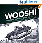 Woosh!: Spaceship Sketches from the C...