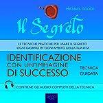 Il Segreto. Identificazione con un'immagine di successo | Michael Doody