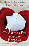 Lisa Kleypas Christmas Eve At Friday Harbour: Number 1 in series (Friday Harbor)