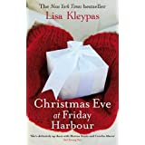 Christmas Eve At Friday Harbour: Number 1 in series (Friday Harbor)by Lisa Kleypas