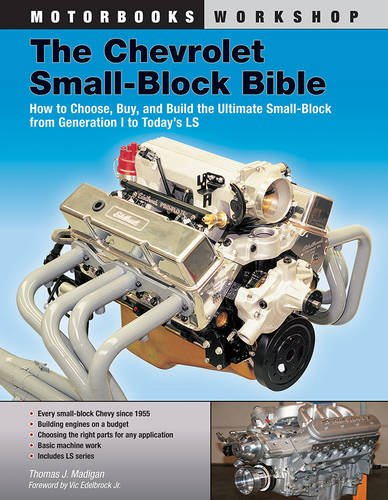 The Chevrolet Small-Block Bible: How to Choose, Buy and Build the Ultimate Small-Block from Generation I to Today's LS (Motorbooks Workshop) (Building The Chevy Ls Engine compare prices)
