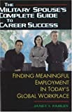 The Military Spouse's Complete Guide to Career Suc...