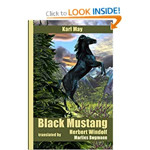 Black Mustang: Karl May Herbert Windolf and Marlies Bugmann