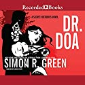 DR. DOA: A Secret Histories Novel Audiobook by Simon R. Green Narrated by Gideon Emery