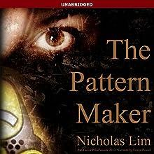 The Pattern Maker | Livre audio Auteur(s) : Nicholas Lim Narrateur(s) : Emma Powell
