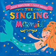 The Singing Mermaid Audiobook by Julia Donaldson Narrated by Lauren Laverne